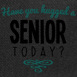 have you hugged a senior name today - Snapback Cap