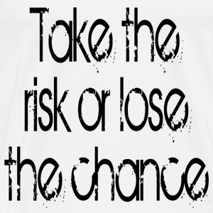 Take The Risk or lose the Chance Baby Langarmshirts - Männer Premium T-Shirt