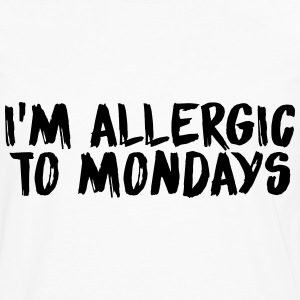 I'm allergic to mondays T-Shirts - Men's Premium Longsleeve Shirt