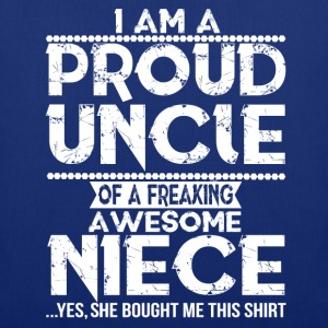 I'm A Proud Uncle Of A Freaking Awesome Niece T-Shirts - Tote Bag