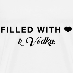 Filled with Love ... and Vodka Pullover & Hoodies - Männer Premium T-Shirt