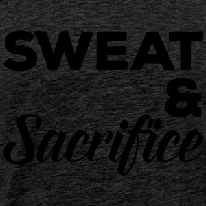 Sweat & Sacrifice Gym Quote Top - Maglietta Premium da uomo