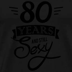 80 years and still sexy Topper - Premium T-skjorte for menn
