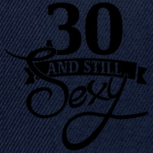 30 and still sexy Camisetas - Gorra Snapback