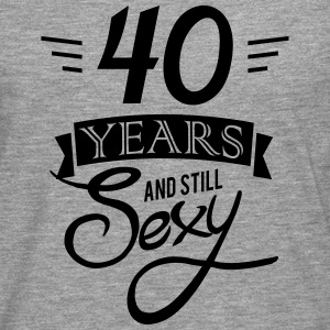40 years and still sexy T-Shirts - Men's Premium Longsleeve Shirt
