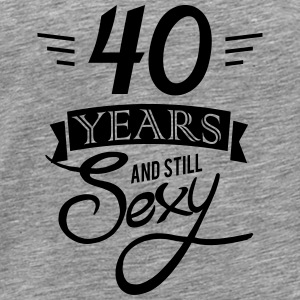 40 years and still sexy Tops - Men's Premium T-Shirt