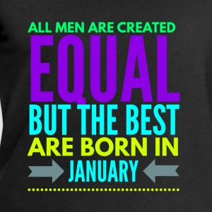 Birthday in January funny quote for men/boys T-Shirts - Men's Sweatshirt by Stanley & Stella