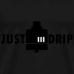 Vape Design Just Drip Hoodies & Sweatshirts - Men's Premium T-Shirt