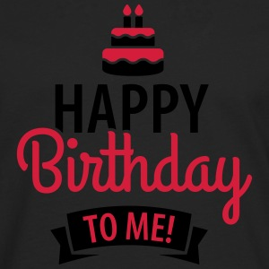 Happy birthday to me! T-Shirts - Men's Premium Longsleeve Shirt