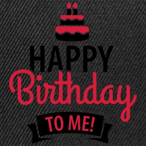 Happy birthday to me! T-Shirts - Snapback Cap