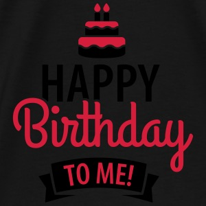Happy birthday to me! Sweat-shirts - T-shirt Premium Homme
