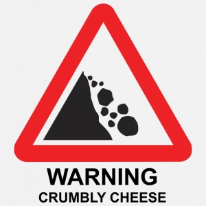 Warning: Crumbly Cheese - Men's Premium T-Shirt