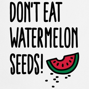 Don't eat watermelon seeds Camisetas - Delantal de cocina