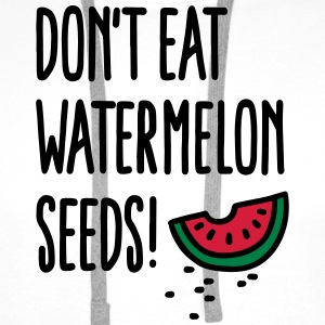 Don't eat watermelon seeds T-Shirts - Men's Premium Hoodie