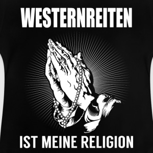 Westernridning - min religion T-shirts - Baby-T-shirt
