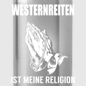 Western riding - my religion Tops - Water Bottle