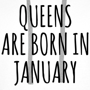 Queens are born in January T-Shirts - Men's Premium Hoodie