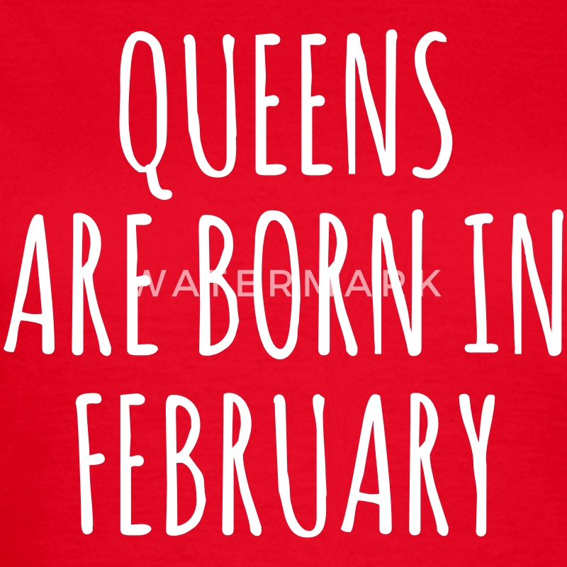 Queens are born in Febrauary Tee shirts - T-shirt Femme