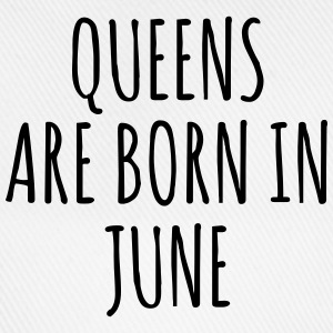 Queens are born in June T-Shirts - Baseball Cap
