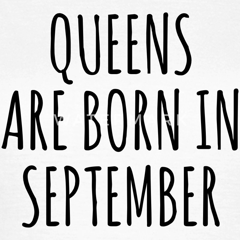 Queens are born in September T-shirts - Dame-T-shirt