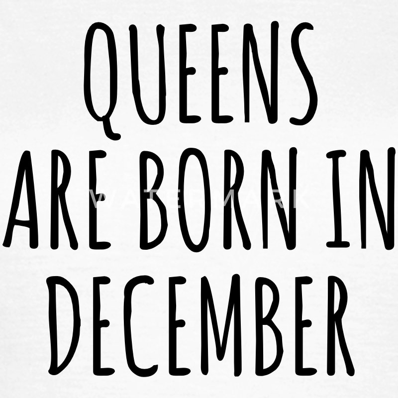 Queens are born in December Tee shirts - T-shirt Femme