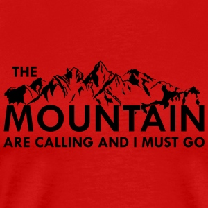 the Mountain are calling and i must go Sports wear - Men's Premium T-Shirt