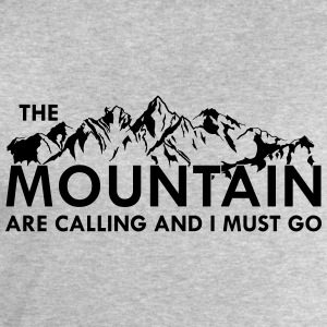 the Mountain are calling and i must go T-Shirts - Men's Sweatshirt by Stanley & Stella