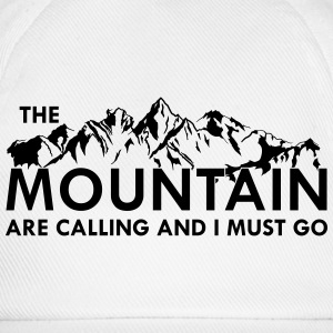 the Mountain are calling and i must go T-Shirts - Baseball Cap
