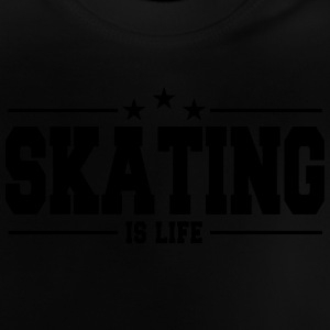 skating is life 1 T-shirts - Baby-T-shirt