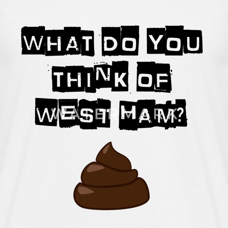 Millwall - What do you think of West ham?  - Men's T-Shirt
