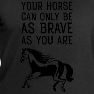 Your Horse Can Only Be As Brave As You Are T-skjorter - Sweatshirts for menn fra Stanley & Stella