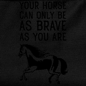 Your Horse Can Only Be As Brave As You Are Magliette - Zaino per bambini