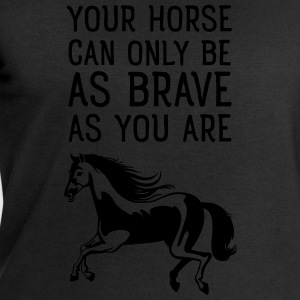 Your Horse Can Only Be As Brave As You Are T-shirts - Sweatshirt herr från Stanley & Stella