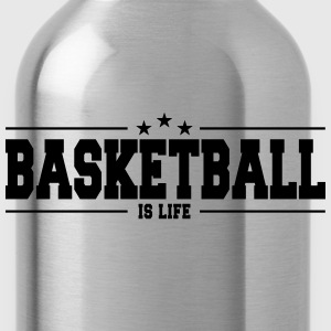 basketball is life 1 Camisetas - Cantimplora