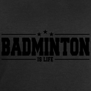 badminton is life 1 T-Shirts - Men's Sweatshirt by Stanley & Stella