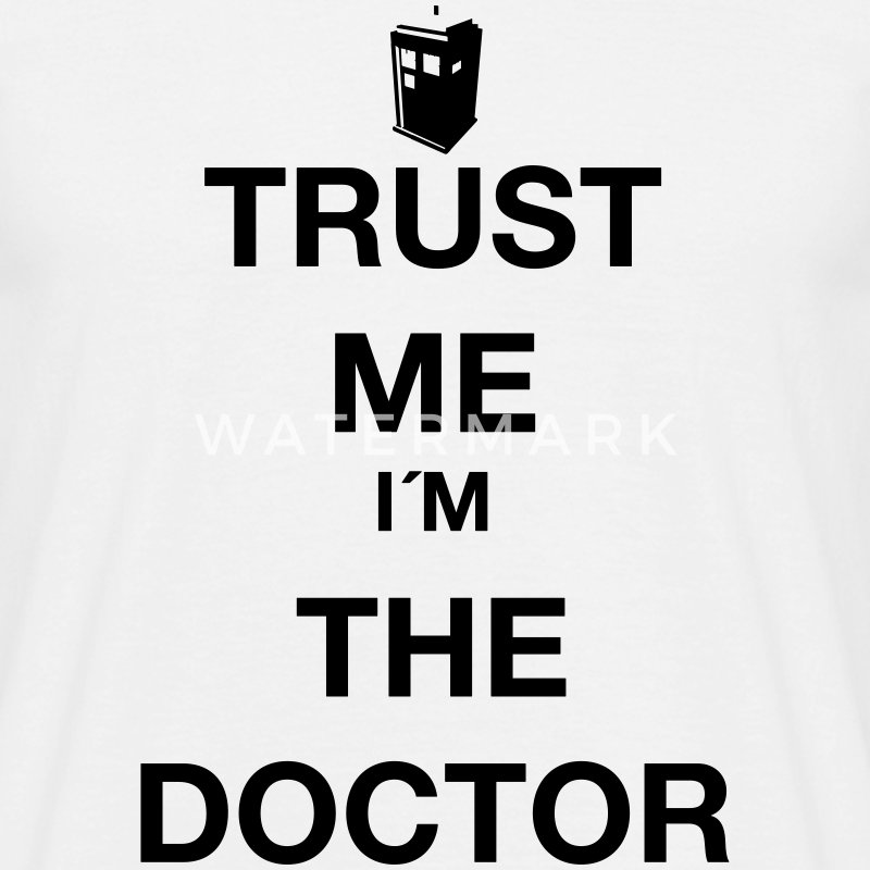 Trust me - I´m the Doctor - Männer T-Shirt