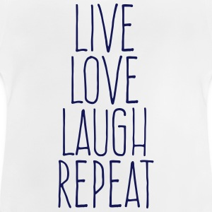 live love laugh repeat T-shirts - Baby T-shirt