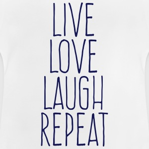 live love laugh repeat Shirts - Baby T-Shirt