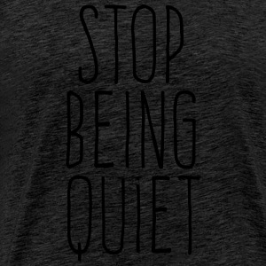 stop being quiet Sportkläder - Premium-T-shirt herr