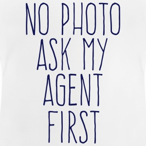 no photo ask my agent T-shirts - Baby-T-shirt