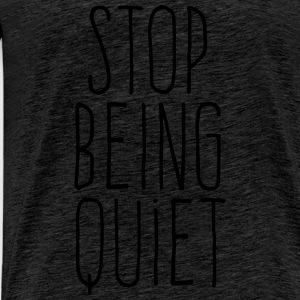 stop being quiet Tops - Camiseta premium hombre