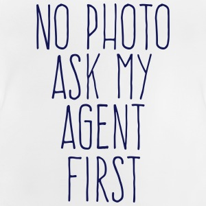 no photo ask my agent T-shirts - Baby T-shirt