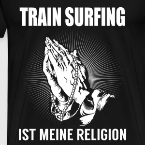 Train surfing - meine Religion Sweat-shirts - T-shirt Premium Homme