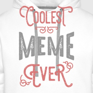 Coolest Meme Ever. Gift for Her! - Men's Premium Hoodie