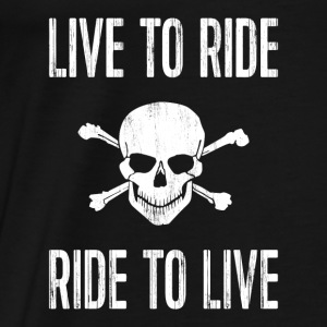 Live to ride, ride to live Pullover & Hoodies - Männer Premium T-Shirt