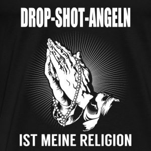 Drop shot fishing - my religion Tops - Men's Premium T-Shirt