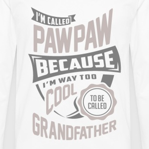 I'm Called Pawpaw. Perfect T-shirt Gift! - Men's Premium Longsleeve Shirt