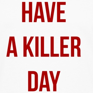 Have a killer day - T-shirt manches longues Premium Homme