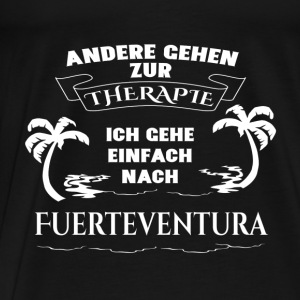 Fuerteventura - therapy - holiday Tops - Men's Premium T-Shirt