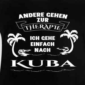 Cuba - therapy - holiday Shirts - Baby T-Shirt